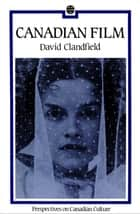 Canadian Film ebook by David Clandfield