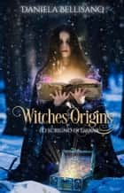 Witches'Origins - Lo scrigno di Dakar ebook by Daniela Bellisano