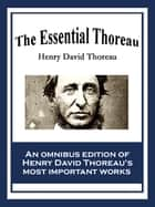 The Essential Thoreau ebook by Henry David Thoreau