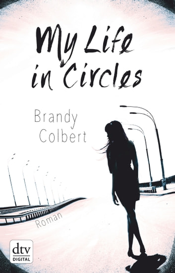 My Life in Circles - Roman ebook by Brandy Colbert