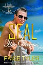 SEAL of Her Dreams - SEALs of Coronado, #0 ebook by Paige Tyler