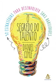 O segredo do talento ebook by Kobo.Web.Store.Products.Fields.ContributorFieldViewModel