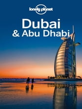 Lonely Planet Dubai & Abu Dhabi ebook by Lonely Planet,Josephine Quintero