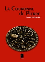 La couronne de Pierre ebook by Fabien Dumont