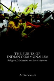 The Rise of Hindu Authoritarianism - Secular Claims, Communal Realities ebook by Achin Vanaik