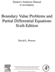 Student Solutions Manual, Boundary Value Problems: and Partial Differential Equations ebook by Powers, David L.