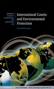 International Courts and Environmental Protection ebook by Tim Stephens