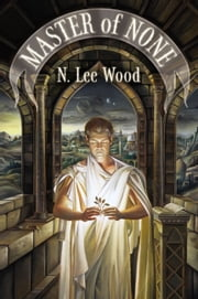 Master of None ebook by N. Lee Wood