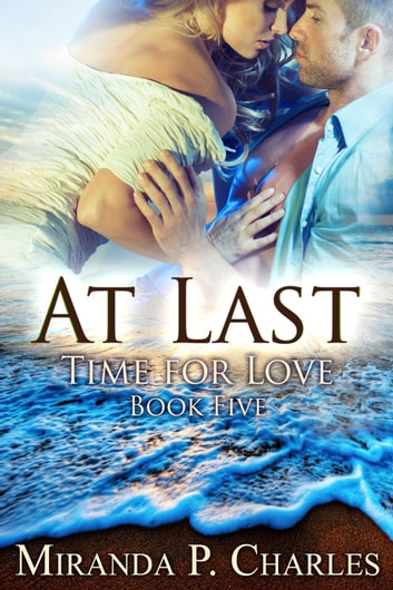 At Last - Time for Love, #5 ebook by Miranda P. Charles