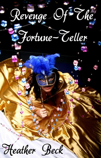 Revenge Of The Fortune-Teller - The Horror Diaries, #19 ebook by Heather Beck
