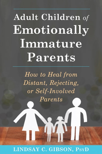 Adult children of emotionally immature parents ebook by lindsay c adult children of emotionally immature parents how to heal from distant rejecting or fandeluxe Epub