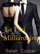 Le Pari du Milliardaire vol. 2 (Mâle Alpha) ebook by Sarah Cooper