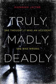 Truly, Madly, Deadly - An Edge-of-Your-Seat Thriller ebook by Hannah Jayne