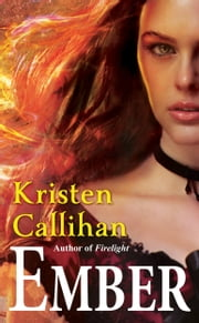 Ember - A prequel to Firelight ebook by Kristen Callihan