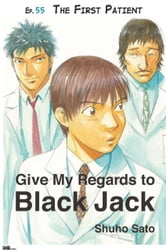 Give My Regards to Black Jack - Ep.55 The First Patient (English version) ebook by Shuho Sato
