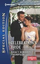 Celebration's Bride ebook by Nancy Robards Thompson