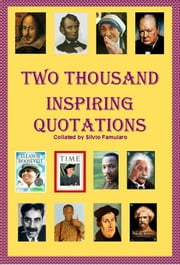 Two Thousand Inspiring Quotations ebook by Silvio Famularo