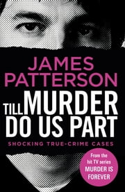 Till Murder Do Us Part - (Murder Is Forever: Volume 6) ebook by James Patterson