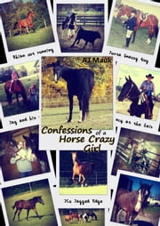 Confessions of a Horse Crazy Girl ebook by AJ Mauk