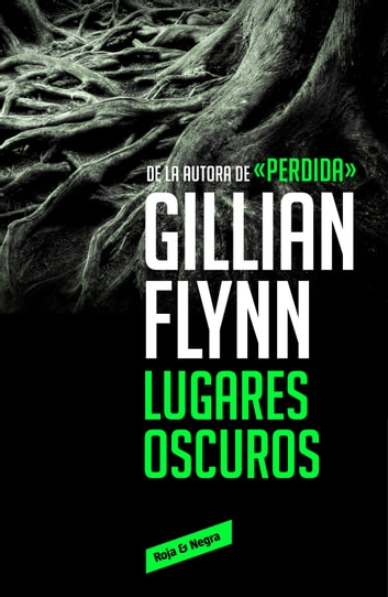 Lugares oscuros ebook by Gillian Flynn