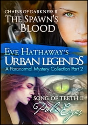 Urban Legends: An Eve Hathaway's Paranormal Mystery Collection Part 2 ebook by Eve Hathaway