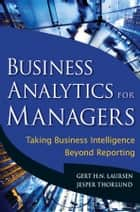 Business Analytics for Managers ebook by Gert H. N. Laursen,Jesper Thorlund
