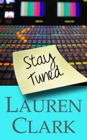 Stay Tuned ebook by Lauren Clark