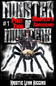 Monster of Monsters #1 Part Two: Mortem's Contestant ebook by Kristie Lynn Higgins
