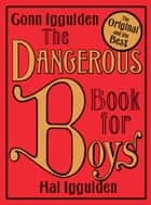 The Dangerous Book for Boys ebook by Conn Iggulden, Hal Iggulden