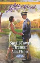 Small-Town Fireman ebook by Allie Pleiter
