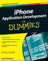 iPhone Application Development For Dummies ebook by Neal Goldstein