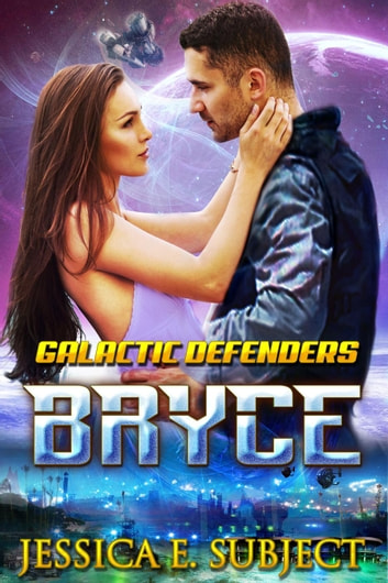 Bryce - Galactic Defenders, #1 ebook by Jessica E. Subject