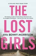 The Lost Girls ebook by Ava Benny-Morrison