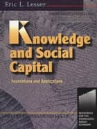 Knowledge and Social Capital ebook by Eric Lesser