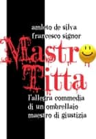 Mastro Titta eBook by Amleto De Silva e Francesco Signor