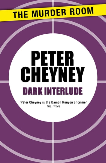 Dark Interlude ebook by Peter Cheyney