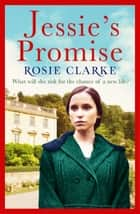 Jessie's Promise - From the bestselling storyteller ebook by