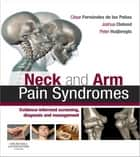 Neck and Arm Pain Syndromes E-Book - Evidence-informed Screening, Diagnosis and Management ebook by Cesar Fernandez de las Penas, PT, MSc,...