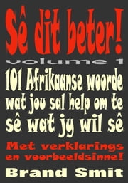 Sê dit beter: Volume 1 ebook by Brand Smit