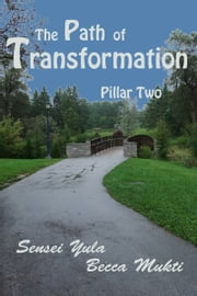 The Path of Transformation: Pillar Two ebook by Sensei Yula
