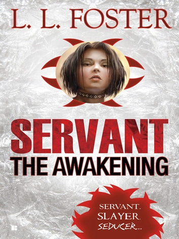 Servant: The Awakening ebook by L.L. Foster
