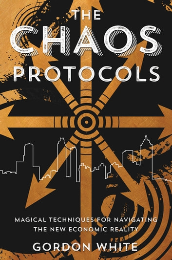 The Chaos Protocols Ebook By Gordon White 9780738747477 Rakuten Kobo