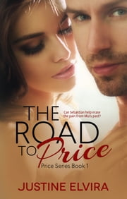 The Road To Price ebook by Justine Elvira