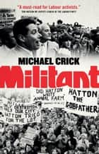 Militant E-bok by Michael Crick