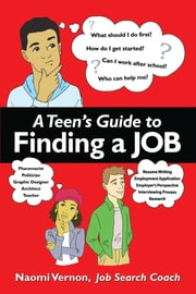 A Teen's Guide to Finding a Job ebook by Naomi Rena Vernon,Barbara McNichol,Karlea Jones