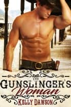 The Gunslinger's Woman ebook by Kelly Dawson