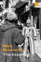 The Expelled ebook by Mois Benarroch