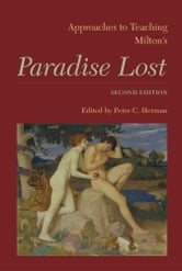 Approaches to Teaching Milton's Paradise Lost ebook by Regina Schwartz,Achsah Guibbory,Jessica Wolfe,Abraham Stoll