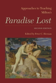 Approaches to Teaching Milton's Paradise Lost ebook by Peter C. Herman,Regina Schwartz,Achsah Guibbory,Jessica Wolfe,Abraham Stoll