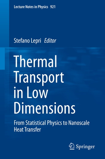Thermal Transport in Low Dimensions - From Statistical Physics to Nanoscale Heat Transfer ebook by